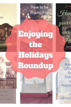 6 Great post about the holidays in this blogging roundup. Holiday Season, Non Gift Ideas, Giveaway, Productive, Family Traditions, Maintain your Sanity.