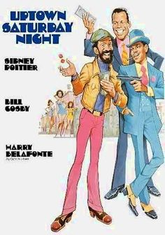 Uptown Saturday Night (1974) PG104 minutes  Sidney Poitier and Bill Cosby team up in this hilarious misadventure as buddies Steve and Wardell, who head uptown to a swanky nightclub. Unfortunately, thieves hit the club and steal Steve's wallet -- which happens to hold a winning lottery ticket. Poitier also directed this classic 1970s comedy, which co-stars Harry Belafonte as Godfather figure Geechie Dan Beauford and Richard Pryor as bumbling gumshoe Shape Eye Washington.