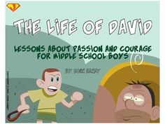 The Life of David: Lessons About Passion and Courage for M