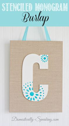 Stenciled Monogram Burlap DIY  (technically speaking, this project doesn't have any stenciled burlap, but it has burlap and it has stenciling, so I'm sticking it in this board anyway.)