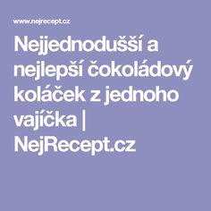 Nejjednodušší a nejlepší čokoládový koláček z jednoho vajíčka | NejRecept.cz