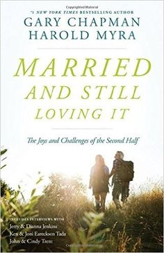 In Married and Still Loving It, renowned relationship expert Gary Chapman and Harold Myra, longtime CEO of Christianity Today International, offer wise counsel and practical insight on making your marriage thrive during these years. Marriage And Family, Love And Marriage, Marriage Advice, Date, Truth And Dare, Gary Chapman, 5 Love Languages, Kindred Spirits, Bestselling Author