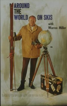 6 decades of Warren Miller Film posters. 1962 - Around the World on Skis  warrenmiller.com