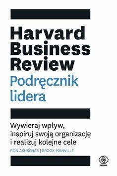Jedyny podręcznik, jakiego potrzebujesz, żeby rozwinąć umiejętności niezbędne liderowi. Zapomnij o przereklamowanych nowych modelach przywództwa, najważniejsze praktyki przywódcze są od dawna znane. Jakość przywództwa zależy od tego, jak tworzysz wizję i inspirujesz innych, żeby za nią podążali. Jak Markus Zusak, Harvard Business Review, Agatha Christie, Foundation, Books, Literatura, Libros, Book, Foundation Series