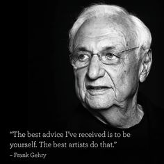 """The best advice I've received is to be yourself. The best artists do that"" - Fr. The best artists do that"" – Frank Gehry. Portfolio Architect, Architect Career, Architect Sketchbook, Architect Logo, Architect Drawing, Architects Quotes, Famous Architects, Architecture Names, Contemporary Architecture"
