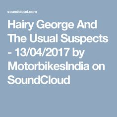 Hairy George And The Usual Suspects - 13/04/2017 by MotorbikesIndia on SoundCloud