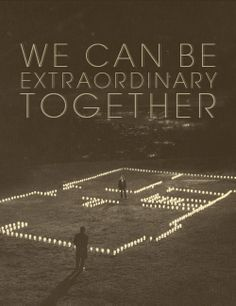 Extraordinary Together.  #quotes