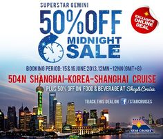 Exciting Shanghai + the Best of South Korea in One Exclusive Midnight Sale! Watch out for this Exclusive Online Deal on 15-16 June 2013.   Subscribe by email to get the scoop first-hand: http://gentingtravel.starcruises.com/promo/all/2013_50offmidnightsale_en.html
