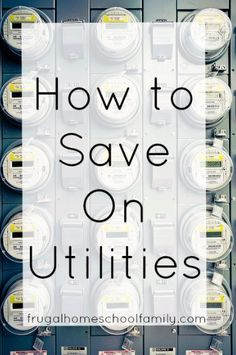How to Save Money on Utilities Save Money, Saving Money, Budgeting #Budget, #SaveMoney