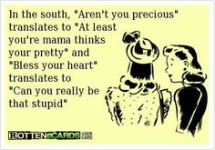 "Oh the moment when youre up north and you accidentally say ""bless your heart"" to someone and then hear their southern accent come out.....Oops! Lol"