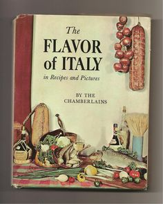 Checkout this amazing deal vintage cookbook - The Flavor of Italy by The Chamberlains 1965,$9
