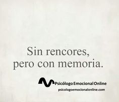 Best Inspirational Quotes About Life QUOTATION - Image : Quotes Of the day - Life Quote Sin rencores pero con memoria. Sharing is Caring - Keep The Words, More Than Words, Motivacional Quotes, Short Quotes, Quotes En Espanol, Little Bit, Spanish Quotes, Sentences, Favorite Quotes