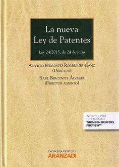 La nueva ley de patentes : Ley 24/2015, de 24 de julio / Alberto Bercovitz Rodríguez-Cano, director, Raúl Bercovitz Álvarez, director adjunto