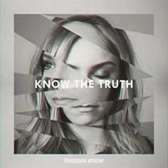 Know the Truth Know The Truth, Four Square, Worship, Believe, Album, Amazon, Music, Movie Posters, Fictional Characters