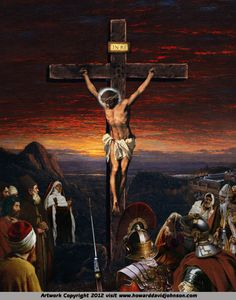 The Crucifixion of Christ by Howard David Johnson ~ Jesus