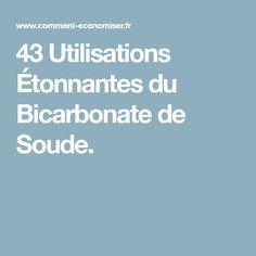 43 Utilisations Étonnantes du Bicarbonate de Soude.