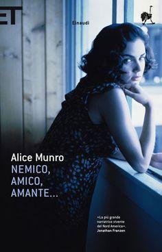 Alice Munro, Nemico amico amante