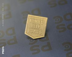 Homies Help Homies - Banner Enamel Pin Limited Edition Gold