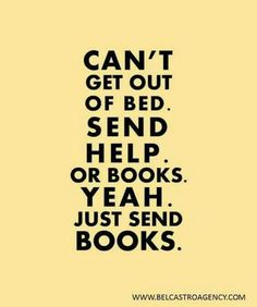 Just send books... Maybe by a bird? So I don't have to see people? Yeah, that'd be great!