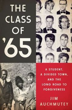 The Class of '65: A Student, a Divided Town, and the Long Road to Forgiveness [07/15]