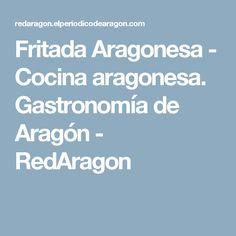 Fritada Aragonesa - Cocina aragonesa. Gastronomía de Aragón - RedAragon