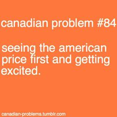 Canada is so expensive! Canadian Memes, Canadian Things, I Am Canadian, Canadian Girls, Canadian Humour, Canadian Dollar, Canada Funny, Canada Eh, Canada Jokes