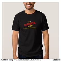 DUTERTE thing, you wouldn't understand. Tee Shirt