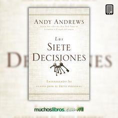 """Tan sólo una de estas decisiones, pueden alterar el curso de la vida de una persona. Adquiere el libro en formato eBook, """"Las siete decisiones"""" de Andy Andrews."""