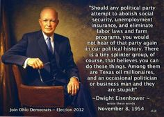 Ike foresaw it clearly and I believe, I hope, that the Republican/Libertarian/Teabaggers party will soon be its death throws.