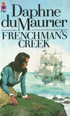 Frenchman's Creek by Daphne du Maurier...love the cover on this version!