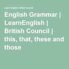 English Grammar | LearnEnglish | British Council | this, that, these and those
