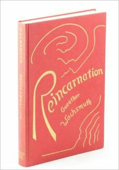 Reincarnation as a Phenomenon of Metamorphosis: Guenther Wachsmuth: Amazon.com: Books
