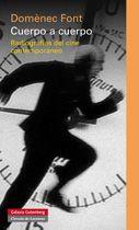 Cuerpo a cuerpo : radiografias del cine contemporaneo / Doménec Font