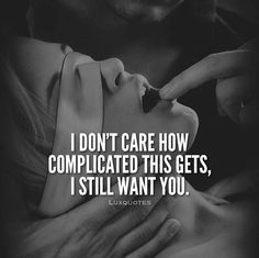 My mom is crying .I feel empty shyam.I beg u ! Romance Quotes, Sex Quotes, Qoutes, I Still Want You, Just For You, Caricature, Seductive Quotes, Kinky Quotes, Naughty Quotes