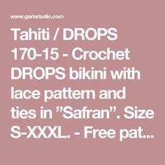 "Tahiti / DROPS 170-15 - Crochet DROPS bikini with lace pattern and ties in ""Safran"". Size S-XXXL. - Free pattern by DROPS Design"