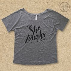 She Laughs -Proverbs 31 Slouchy, Off-Shoulder, Slub Tee in Slate / Charcoal.....Christian Graphic t-shirt, Graphic Tee, Shirt with Words by weekendUP on Etsy https://www.etsy.com/listing/237112139/she-laughs-proverbs-31-slouchy-off
