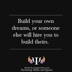 Build your own dreams!