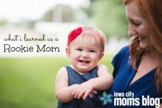 What I Learned as a Rookie Mom | Iowa City Moms Blog