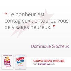 """""""Le bonheur est contagieux : entourez-vous de visages heureux"""" Dominique Glocheux #citation #powerpatate #bonheur"""
