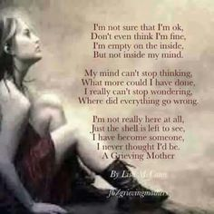 A Grieving Mother. My broken heart I Miss My Daughter, Grief Poems, Grieving Mother, Grieving Daughter, Jean Christophe, Missing My Son, Grieving Quotes, My Champion, Mother Quotes