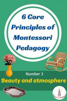 I Believe in Montessori: 6 Core Principles of Montessori Pedagogy. Number Beauty and atmosphere Montessori Theory, Montessori Quotes, Montessori Practical Life, Montessori Homeschool, Montessori Classroom, Montessori Toddler, Montessori Activities, Maria Montessori, Homeschooling