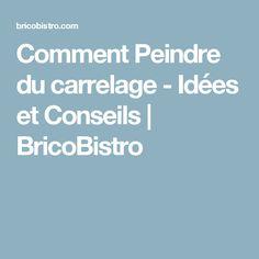 Comment Peindre du carrelage - Idées et Conseils | BricoBistro