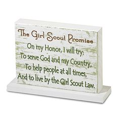 A room decoration to remember Girl Scouts always. An artfully painted pine woodblock with distressed wash over the Girl Scout Promise. Matching wood foot on bottom for standing display. Made in USA.