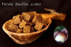 Porcini Bouillon Cubes (aka Umami Bombs)  -  2 oz dried porcini mushrooms, 2 1/2 T dried wild onion powder (substitute onion powder), 2 1/2 t salt, 2 t powdered gelatin, 1 t fish sauce, 2 T soy sauce, +/- 2 T water