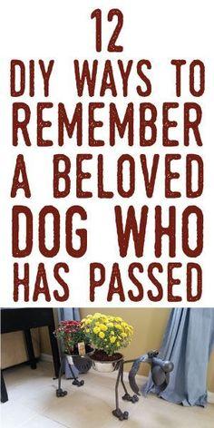 Twelve DIY Ways To Remember A Beloved Dog Who Has Passed