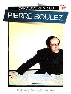 Pierre Boulez - Pierre Boulez-Capolavori