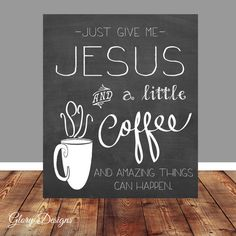 Bible, Christian quote, Coffee Quote printable, Coffee, Chalkboard printable, Just give me Jesus, diy, digital printable, kitchen printable