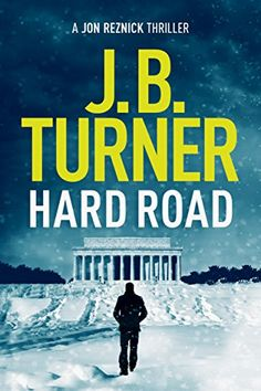 Hard Road (Jon Reznick Thriller Series Book 1) by [Turner, J. B.]