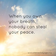 when you own your breath, nobody can steal your peace. #yoga #yoga4mothers #yogaquotes