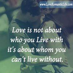Love is about who you Live with